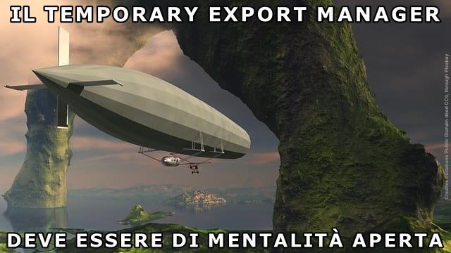 Il temporary export manager deve avere una mentalita' aperta per fare internazionalizzazione