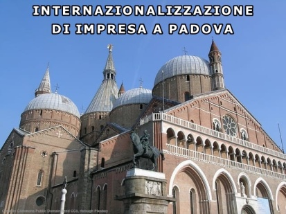 Internazionalizzazione di impresa a Padova - Il Santo
