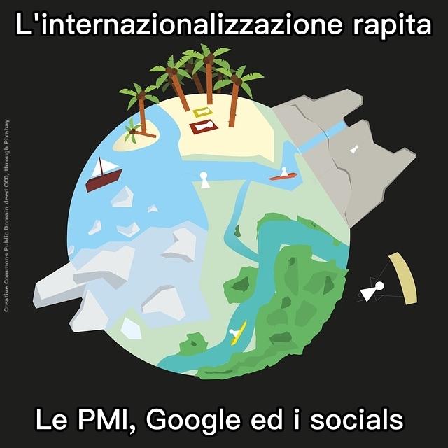 Internazionalizzazione, PMI, internet, i socials e Google