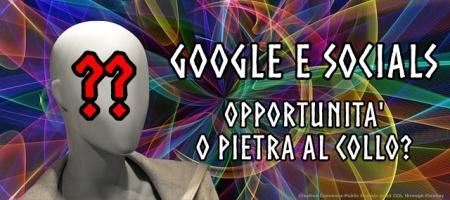 Google ed i socials non sono piu' solo un'opportunita'. Ormai, ne parlano cosi' solo alcune societa' di consulenza per l'internazionalizzazione