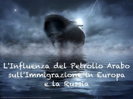 L'influenza del petrolio arabo sull'immigrazione in Europa non va trascurata